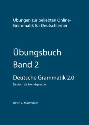 Übungsbuch Deutsche Grammatik 2.0 - Band 2