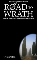 Road to Wrath: Book II of The Kobalos Trilogy