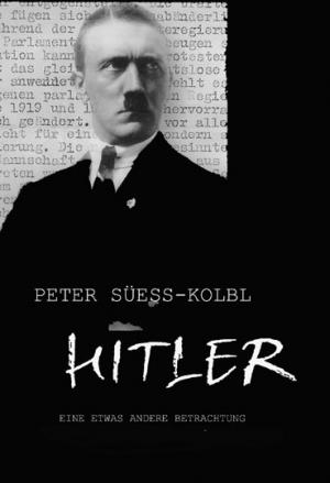 Hitler - Eine etwas andere Betrachtung