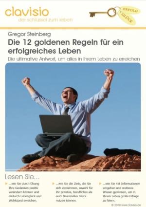 Die 12 goldenen Regeln für ein erfolgreiches Leben Hauptwerk