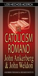 Los Hechos Acerca Del Catolicismo Romano