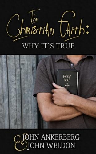 The Christian Faith: Why It's True