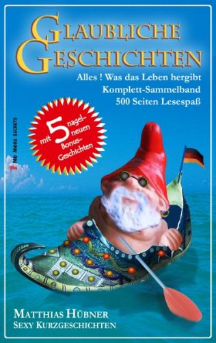 GLAUBLICHE GESCHICHTEN 01 + 02 + 03 Sammelband