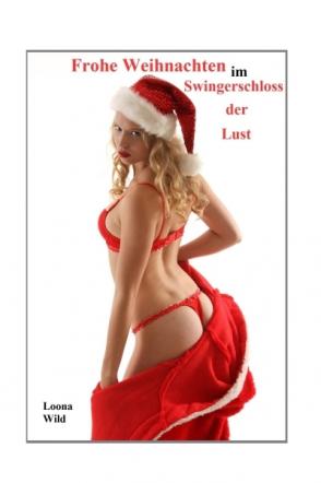 Frohe Weihnachten im Swingerschloss der Lust