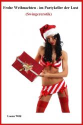 Frohe Weihnachten - im Partykeller der Lust