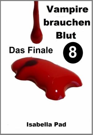 Vampire brauchen Blut - Das Finale