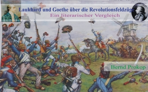 Laukhard und Goethe über die Revolutionsfeldzüge