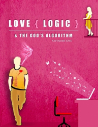LOVE{LOGIC} & THE GOD'S ALGORITHM