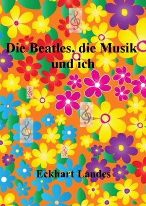 Die Beatles, die Musik und ich