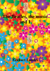 The Beatles, the music and I
