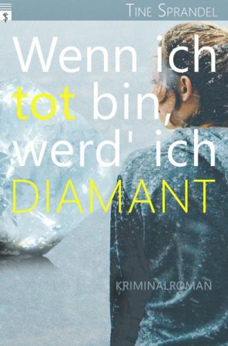 Wenn ich tot bin, werd' ich Diamant