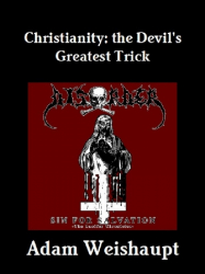 Christianity: The Devil's Greatest Trick