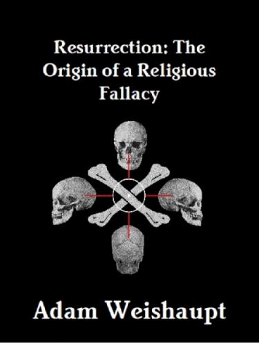 Resurrection: The Origin of a Religious Fallacy