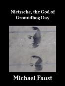 Nietzsche: The God of Groundhog Day