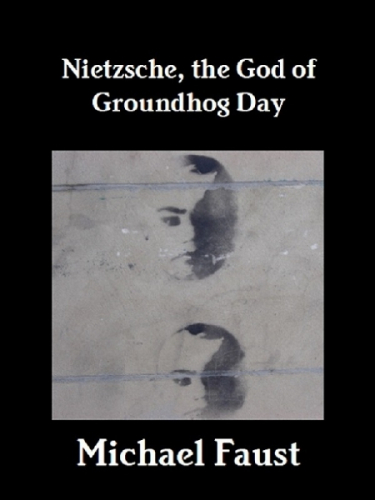 Nietzsche: The God of Groundhog Day