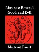 Abraxas: Beyond Good and Evil