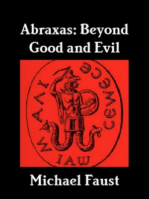 Abraxas: Beyond Good and Evil