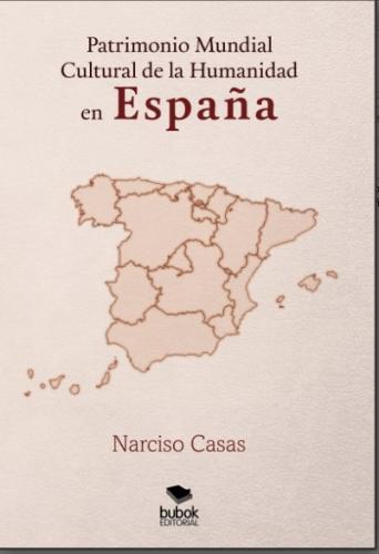 Patrimonio Mundial Cultural De La Humanidad En España