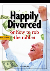 HAPPILY DIVORCED, or how to rob the robber - movie synopsis