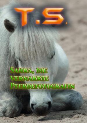 Sahra, die vernarrte Pferdefotografin