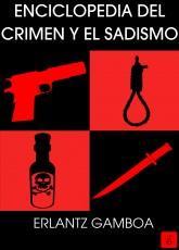 ENCICLOPEDIA DEL CRIMEN Y EL SADISMO