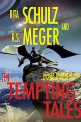 Rita Schulz and R.S. Meger Present Ten Tempting Tales