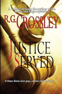 R.G. Crossley Presents Justice Served