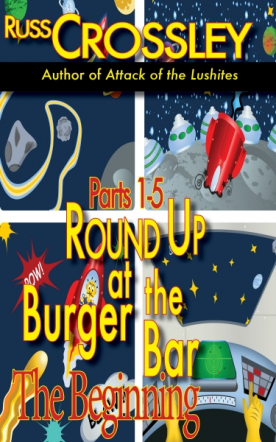 Round Up At the Burger Bar: Parts 1-5 The Beginning