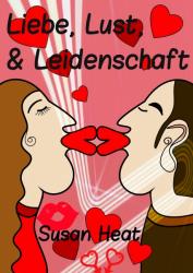 Liebe, Lust & Leidenschaft