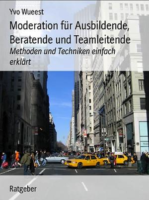 Moderation für Ausbildende, Beratende und Teamleitende
