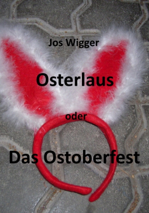 Osterlaus oder Das Ostoberfest