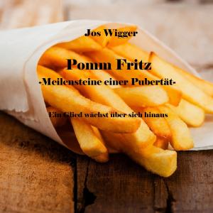 Pomm Fritz und der Goldklumpen - Meilensteine einer Pubertät