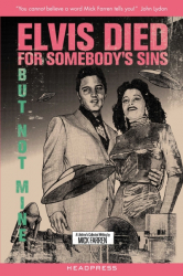 Elvis Died For Somebody's Sins But Not Mine