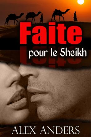 Faite pour le Sheikh