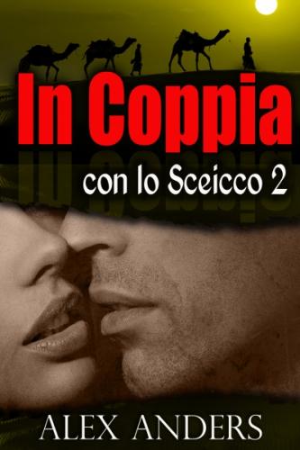 In Coppia con lo Sceicco 2