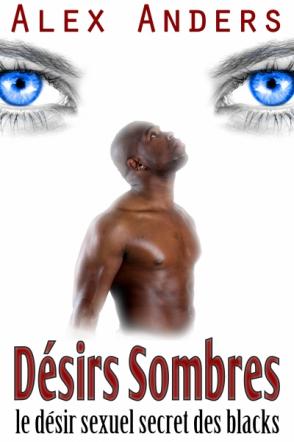 Désirs sombres : le désir sexuel secret des blacks