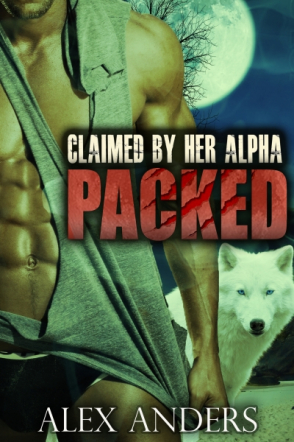 Claimed by Her Alpha (Packed 3) (Paranormal BBW Shape Shifte