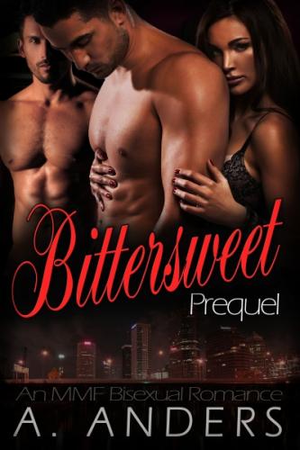 Bittersweet: Prequel (MMF Bisexual Romance)