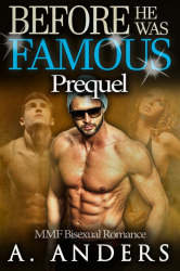 Before He Was Famous: Prequel (MMF Bisexual Romance)
