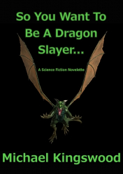 So You Want To Be A Dragon Slayer...