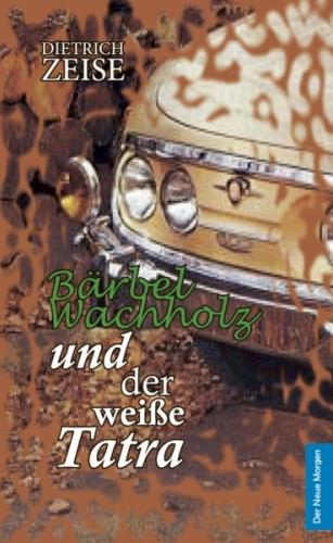Bärbel Wachholz und der weiße Tatra