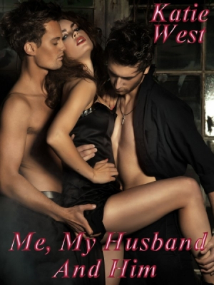 Me, My Husband And Him