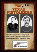 Texas Pistoleers: Ben Thompson & King Fisher
