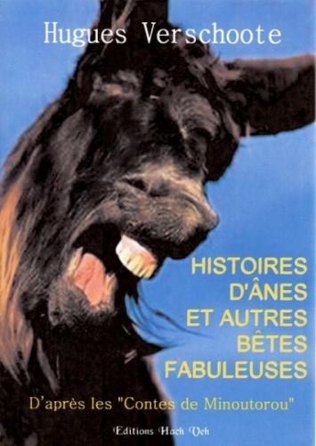HISTOIRES D'ANES ET AUTRES BETES FABULEUSES