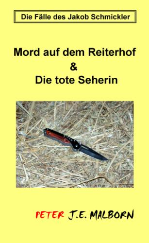 Die Fälle des Jakob Schmickler: Mord auf dem Reiterhof