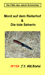 Die Fälle des Jakob Schmickler: Die tote Seherin
