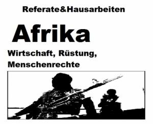 Afrika - Rüstung, Wirtschaft, Menschenrechte - Referat