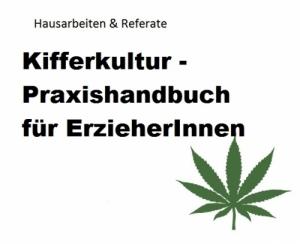 Kifferkultur - Praxishandbuch für ErzieherInnen - Referat
