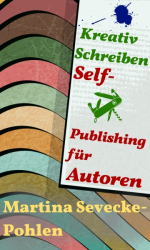 Kreativ Schreiben. Self-Publishing für Autoren