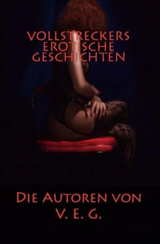 Vollstreckers Erotische Geschichten